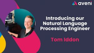 Introducing our NLP engineer Tom Iddon