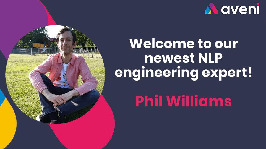 Welcome Phil Williams, NLP Engineering Expert!